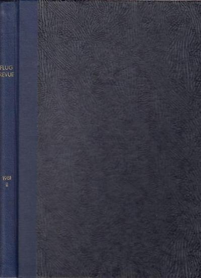 Flug Revue / Ludwig Vogel, Paul Pietsch, Otto Krausskopf (Hrsg.) - Dietrich Seidl (Red.): Flug Revue -Flugwelt International. Vereinigt mit Weltluftfahrt, Airworld, Flugsport. Enthalten sind die Hefte 8 / 1981 bis 12 / 1981. (Band 1981, II).