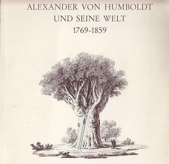 Humboldt - Alexander von Humboldt und seine Welt 1769-1859. Ausstellung Schloß Charlottenburg Orangerie, Berlin 29. Juni bis 10. August 1969.