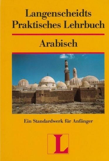 Funk, Harald Arabisch. Ein Standardwerk für Anfänger. Langenscheidts Praktisches Lehrbuch.