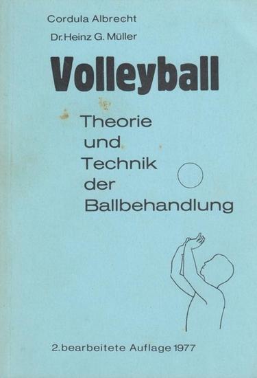 Albrecht, Cordula / Müller, Dr.Heinz G. Volleyball Theorie und Technik der Ballbehandlung. Eine programmierte Bewegungslehre zur Schulung von Anfängern