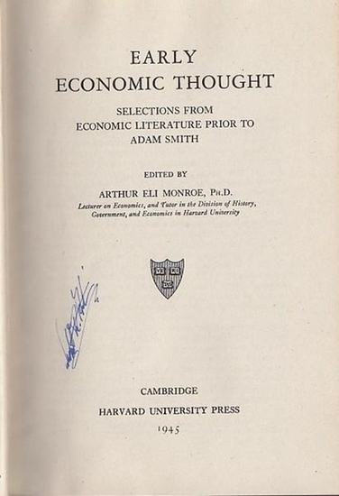 Smith, Adam. - Arthur Eli Monroe (Ed.): Early Economic Thought. Selections from Economic Literature Prior to Adam Smith
