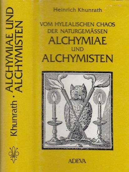 Khunrath, Heinrich (Einführung Elmar R.Gruber): Vom hylealischen, das ist / Pri-Materialischen Catholischen oder allgemeinen natürlichen Chaos, der naturgemässen Alchymiae und Alchymisten.
