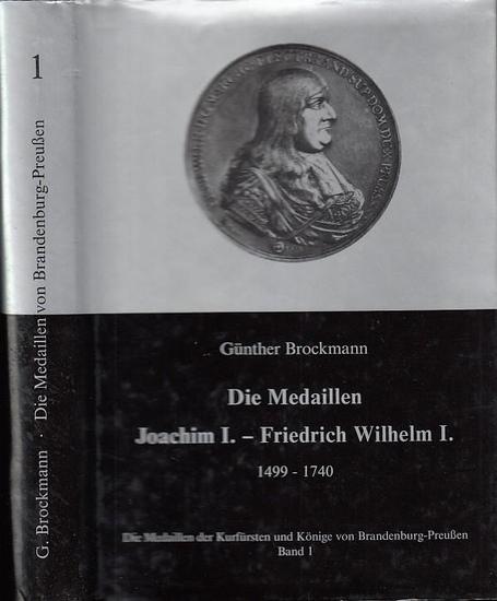 Brockmann, Günther: Die Medaillen Joachim I. - Friedrich Wilhelm I. 1499 - 1740 (= Die Medaillen der Kurfürsten und Könige von Brandenburg - Preußen. Band I ).