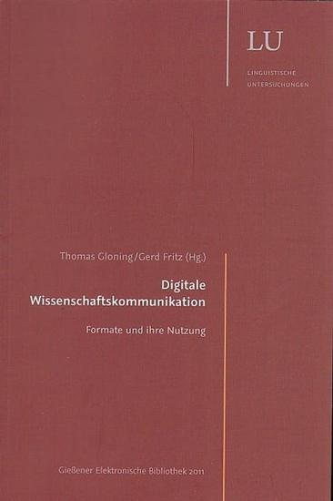 Gloning, Thomas / Fritz, Gerd / Bons, Iris (Herausgeber): Digitale Wissenschaftskommunikation. Formate und ihre Nutzung. (= LU - Linguistische Untersuchungen 3 ).