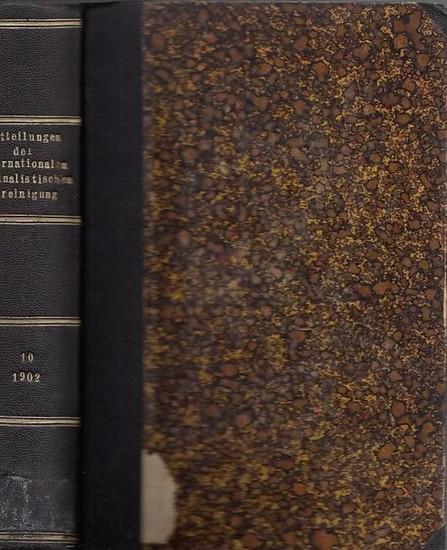 Internationale Kriminalistische Vereinigung - Alexandre Plosz, M.A. Prins, F. von Liszt, M.G.A. van Hamel u.a. (Ltg.): Mitteilungen der Internationalen kriminalistischen Vereinigung. Zehnter ( 10. ) Band. Bulletin de l´Union Internationale de Droit Pén...