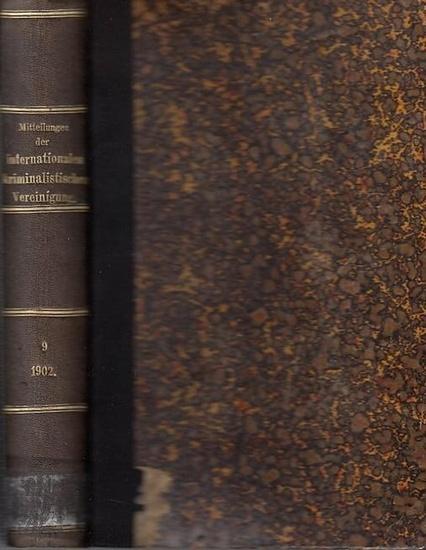 Internationale Kriminalistische Vereinigung - Alexandre Plosz, M.A. Prins, F. von Liszt, M.G.A. van Hamel u.a. (Ltg.): Mitteilungen der Internationalen kriminalistischen Vereinigung. Neunter ( 9. ) Band. Bulletin de l´Union Internationale de Droit Péna...