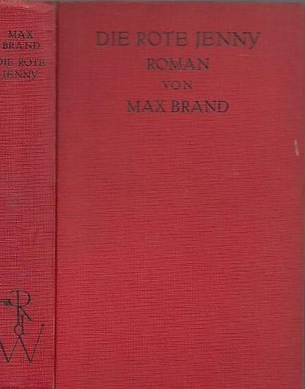 Brand, Max ( das ist Frederick Schiller Faust): Die rote Jenny. ( Fire-Brain übertragen von Elisabeth Wacker).
