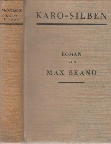 Brand, Max ( das ist Frederick Schiller Faust): Karo-Sieben. ( übertragen von Dr. Franz Eckstein).