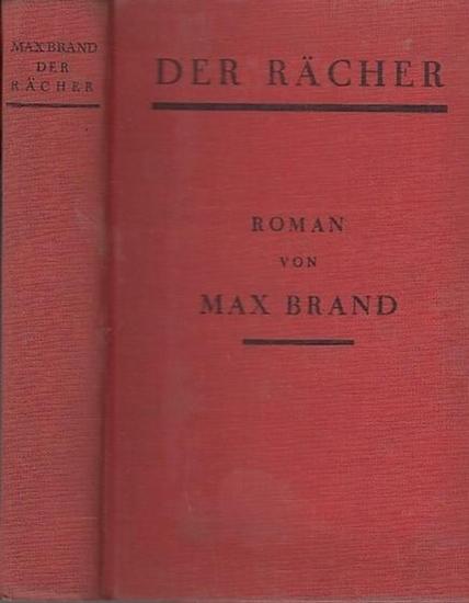 Brand, Max ( das ist Frederick Schiller Faust): Der Rächer. ( Rustlers of Beacon Creek übertragen von Dr. Franz Eckstein).