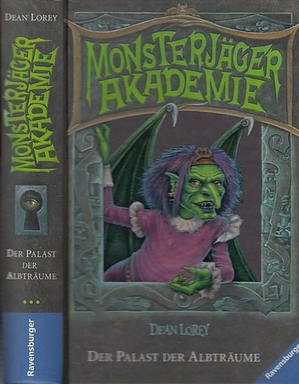 Lorey, Dean Der Palast der Albträume. Monsterjäger Akademie. Dritter von drei Bänden.