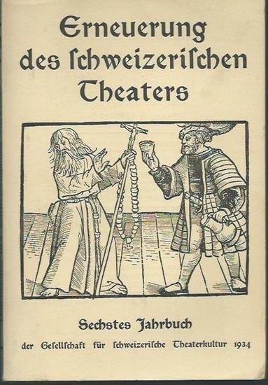 Schweiz. - Theaterkultur. - Eberle, Oskar (Herausgeber): Erneuerung des schweizerischen Theaters. VI. Jahrbuch der Gesellschaft für schweizerische Theaterkultur 1934.