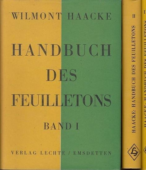 Haacke, Wilmont: Handbuch des Feuilletons. Kpl. in 3 Bdn.