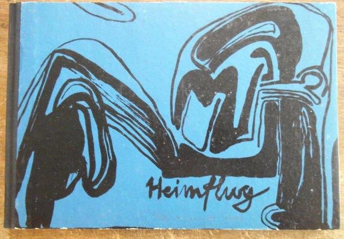 Siewert, F(rank) (Illustrationen) / Bernhardt, Rolf (Text). - Hrsg.: Maximilian Barck: Heimflug. Mit 10 Graphiken von F. Siewert.