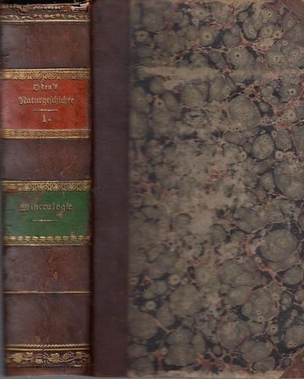 Oken, [Lorenz] - F.A. Walchner (Bearb.): Allgemeine Naturgeschichte für alle Stände. Erster (1.) Band: Mineralogie und Geognosie.
