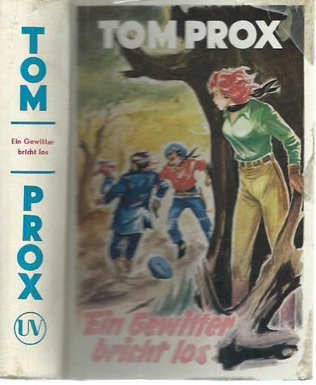 Prox, Tom. - Berry, Henry: Tom Prox. Abenteuerliche Erlebnisse Band 61: Ein Gewitter bricht los.