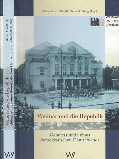 Schultheiß, Michael / Julia Roßberg (Hrsg.). Beiträge : Bernd Buchner / Henrik Hilbig / Etienne Francois / Stefan Gerber / Gert Krumeich / Hans Mommsen / Walter Mühlhausen / u.a. Weimar und die Republik. Geburtsstunde eines demokratischen Deutschlands....