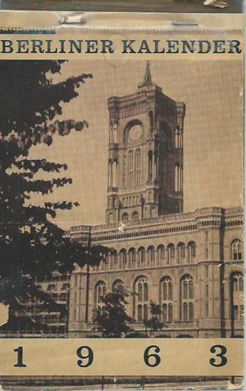 Berlin. - Berliner Kalender 1963. Wochen - Abreiß - Kalender.