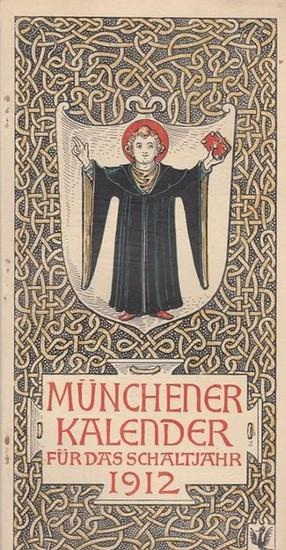 Münchener Kalender - Hupp, Otto: Münchener Kalender 1912 für das Schaltjahr 1912.