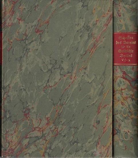Verein für die Geschichte der Stadt Berlin: Schriften des Vereins für die Geschichte der Stadt Berlin. Hefte I-X in 2 Büchern ( Band 1: Heft I-VI, Band 2: VII -X).