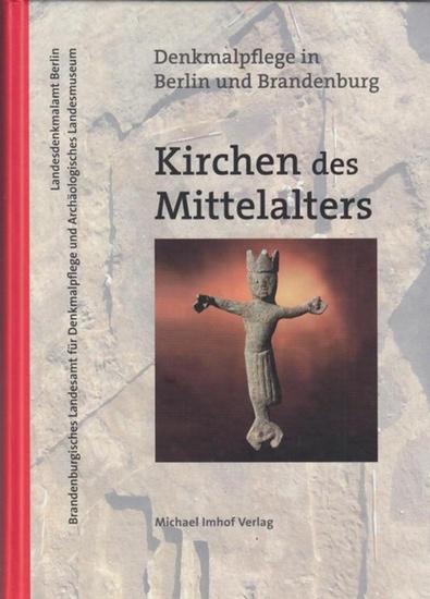 Kersting, Th. / A. Volkmann (Red.). - Brandenburgisches Landesamt für Denkmalpflege. Hrsg. Kirchen des Mittelalters. Denkmalpflege in Berlin und Brandenburg. Archäologie und Bauforschung.