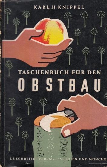 Knippel, Karl H. Taschenbuch für den Obstbau.