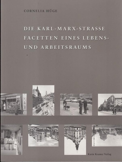 Berlin Mitte. - Hüge, Cornelia. - Hrsg, Dr.D. Kolland / Stanic, D.: Die Karl - Marx - Strasse. Facetten eines Lebens- und Arbeitsraums.
