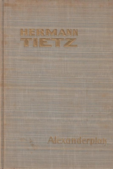 Tietz, Hermann (Hrsg.).- Hans Berthold, Edmund Edel u.a.: Hermann Tietz Alexanderplatz - zur Eröffnung des Erweiterungs-Baues ( Erweiterungsbaues ) 1911.
