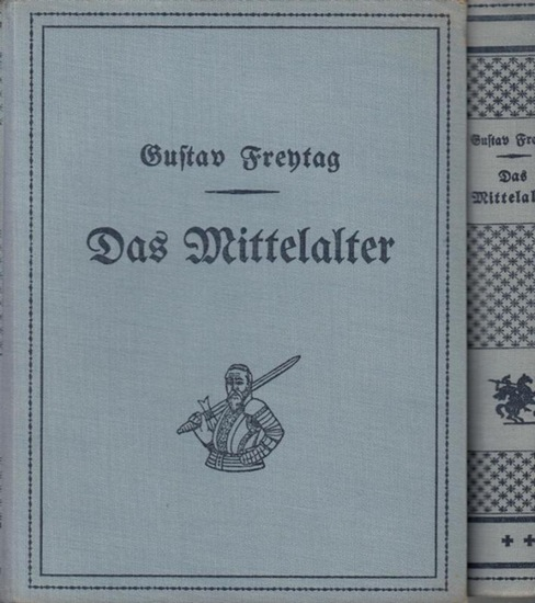 Freytag, Gustav: Bilder aus der deutschen Vergangenheit. Bd. 1: Aus dem Mittelalter. Bd. 2: Vom Mittelalter zur Neuzeit. Kpl. in 2 Bdn.