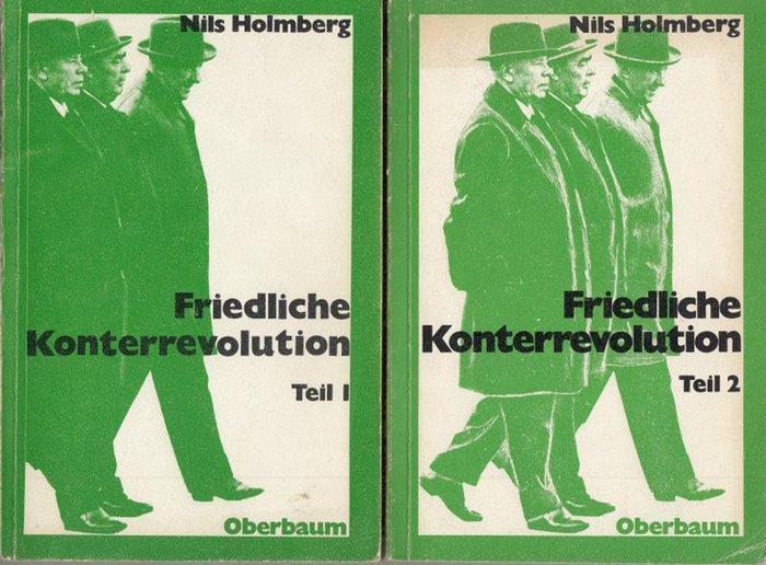 Holmberg, Nils: Friedliche Konterrevolution - Teil 1 und Teil 2 : Die Entwicklung der Sowjetunion vom Sozialismus zum Staatskapitalismus und Sozialimperialismus. 2 Bände komplett.