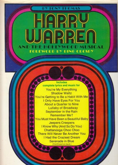 Warren, Harry - Thomas, Tony: Harry Warren and the Hollywood Musical. Foreword by Bing Crosby.