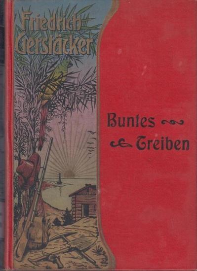 Gerstäcker, Friedrich: Buntes Treiben. Neu durchgesehen und herausgegeben von Carl Döring.