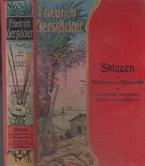Gerstäcker, Friedrich: Skizzen aus Kalifornien und Südamerika. Der deutschen Auswanderer Fahrten und Schicksale. Neu durchgesehen und herausgegeben von Carl Döring. 2 Titel in einem Band.
