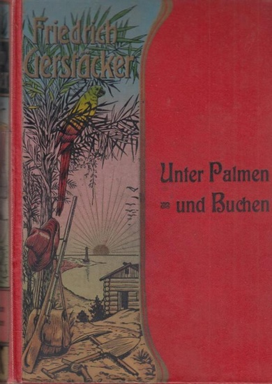Gerstäcker, Friedrich: Unter Palmen und Buchen. Neu durchgesehen und herausgegeben von Carl Döring.