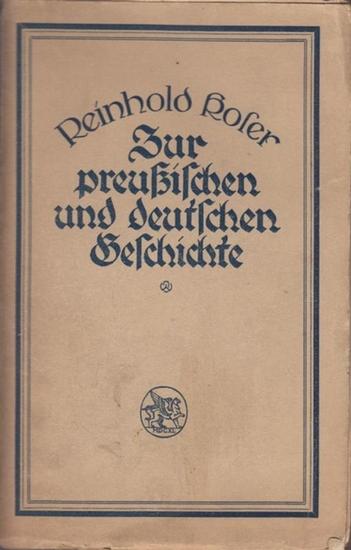Koser, Reinhold: Zur preußischen und deutschen Geschichte - Aufsätze und Vorträge von Reinhold Koser.