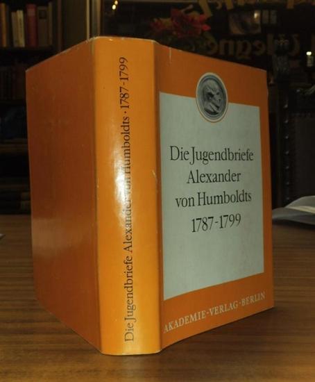Humboldt, Alexander von. - Ilse Jahn und Fritz G. Lange (Hrsg.): Die Jugendbriefe Alexander von Humboldts 1787 - 1799. (=Beiträge zur Alexander von Humboldt-Forschung der Akademie der Wissenschaften der DDR Band 2, herausgegeben von Werner Hartke, Edga...