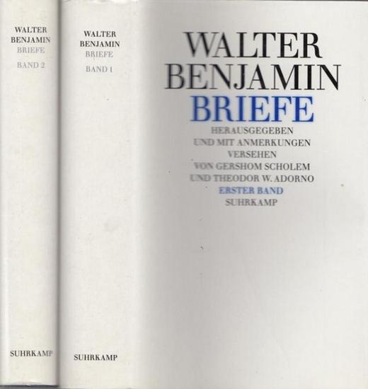 Benjamin Walter.- Gershom Scholem, Theodor W. Adorno (Hrsg.): Walter Benjamin - Briefe 1. Briefe 2. Komplett in 2 Bänden.