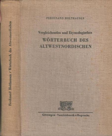 Holthausen, Ferdinand: Vergleichendes und etymologisches Wörterbuch des Altwestnordischen Altnorwegisch-Isländischen einschließlich der Lehn- und Fremdwörter sowie der Eigennamen.