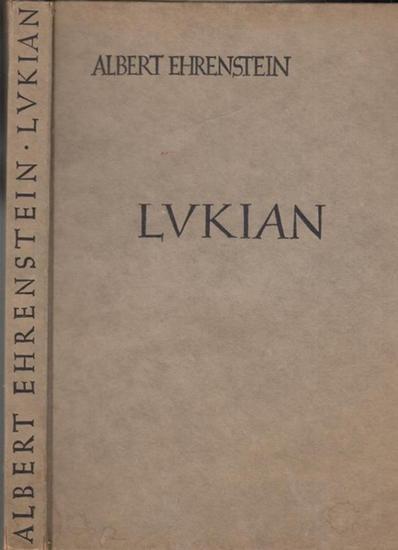 Ehrenstein, Albert: Lukian. ( Die wahre Geschichte - Der magische Esel - Hetärengespräche ).