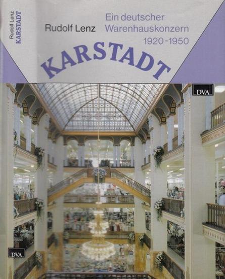 Karstadt. - Lenz, Rudolf. Karstadt. Ein deutscher Warenhauskonzern 1920 - 1950.
