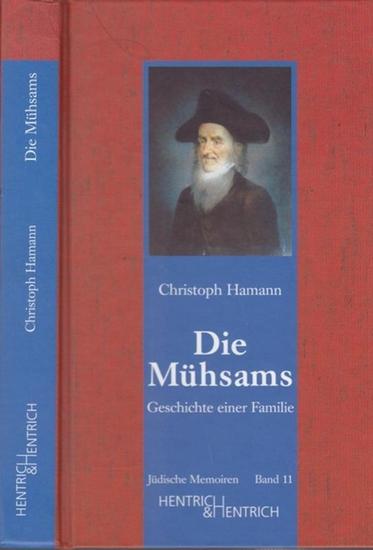 Mühsam.- Hamann, Christoph. Mit einem Beitrag von Otten, Uschi (= Jüdische Memoiren Bd. 11, Hrsg. Simon, Hermann). Die Mühsams. Geschichte einer Familie.