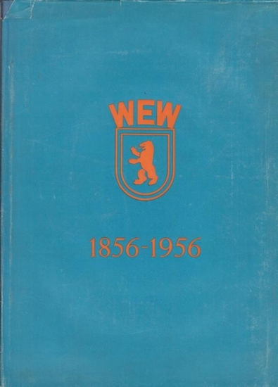 Gericke, Adolf / Haselberger, Friedrich / Thurner, Eberhard / Rahn, Heinrich / Derr, Max u.a. 100 Jahre Berliner Wasserwerke.