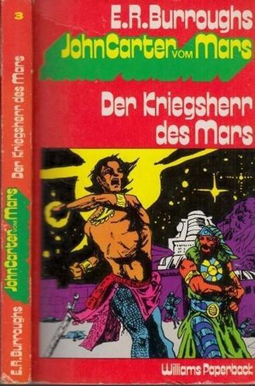 Burroughs, Edgar Rice: Der Kriegsherr des Mars. ( =John Carter vom Mars Band 3 ). Aus dem Amerikanischen von Leni Sobez. (= Williams Paperback).