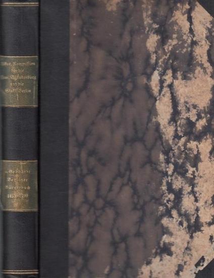 Gebhardt, Peter von (Hrsg.): Das älteste Berliner Bürgerbuch 1453 - 1700. (= Veröffentlichungen der Historischen Kommission für die Provinz Brandenburg und die Reichshauptstadt Berlin I).