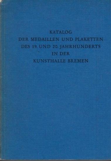 Köcke, Ulrike (Bearb.): Katalog der Medaillen und Plaketten des 19. und 20. Jahrhunderts in der Kunsthalle Bremen.