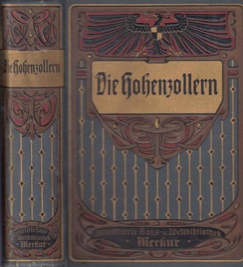 Frobenius, Herman: Die Hohenzollern - Geschichte Brandenburg-Preußens und des Deutschen Reiches unter den Hohenzollern. Mit vielen Original-Illustrationen und Kunstbeilagen.