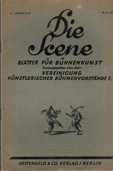 Scene, Die // Vereinigung künstlerischer Bühnenvorstände (Hrsg.) // Lipmann, Heinz Dr. (Schriftleitung) Die Scene. Blätter für Bühnenkunst. 16. Jahrgang, Heft 5, Mai 1926