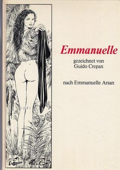 Crepax, Guido (Illustr.). - nach Emmanulle Arsan. - Emmanulle. Mit einer Einführung von L. Leone.