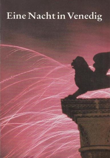 Berlin, Komische Oper. - Zell, Friedrich / Genee, Richard. - Musik: Strauß, Johann. Eine Nacht in Venedig. Inszenierung Meyer - Oertel, Friedrich / Schmidt, Eberhard. Dramaturgie Schmidt, Eberhard. Musikalische Leitung Kamptz, Ch. A. von. Bühne / Kostü...