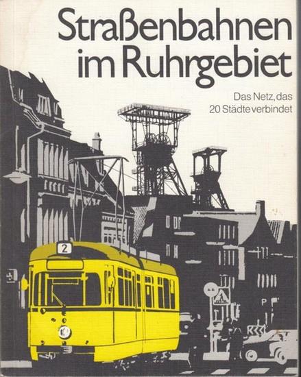 Hartmann, Hellmut: Straßenbahnen im Ruhrgebiet. Das Netz , das 20 Städte verbindet.