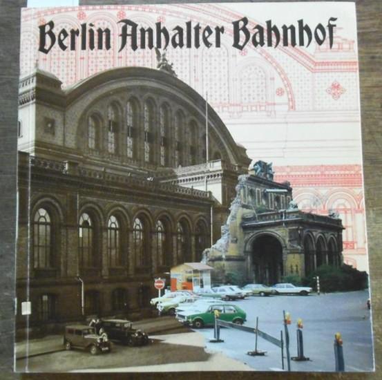 Berlin Anhalter Bahnhof.- Maier, Helmut: Berlin Anhalter Bahnhof.